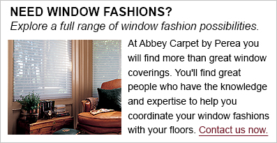 Explore a full range of window fashions. Abbey Carpet by Perea.