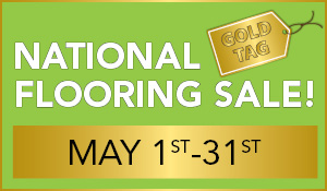 National Gold Tag Flooring Sale! May 1st-31st